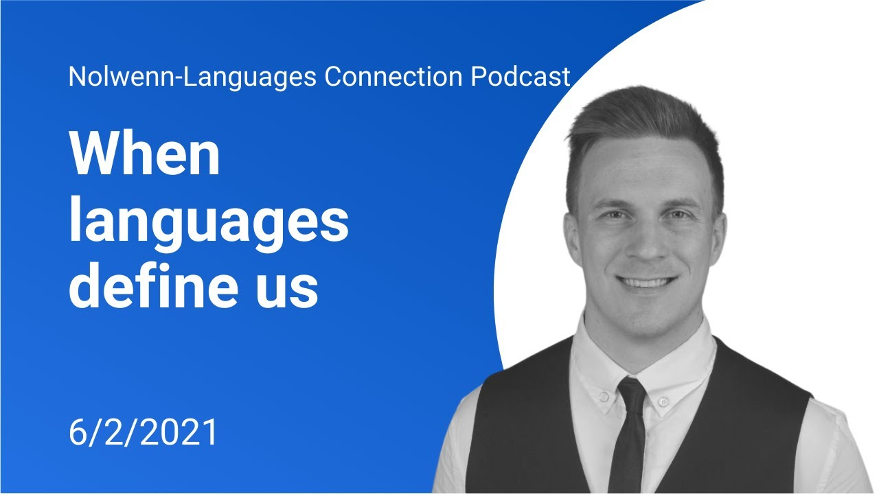 Nolwenn-Languages Connection Podcast: When languages define us with Sean Hopwood